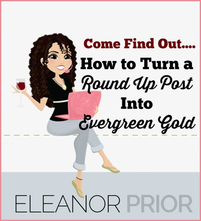 How to Turn a Round Up Post Into Evergreen Gold