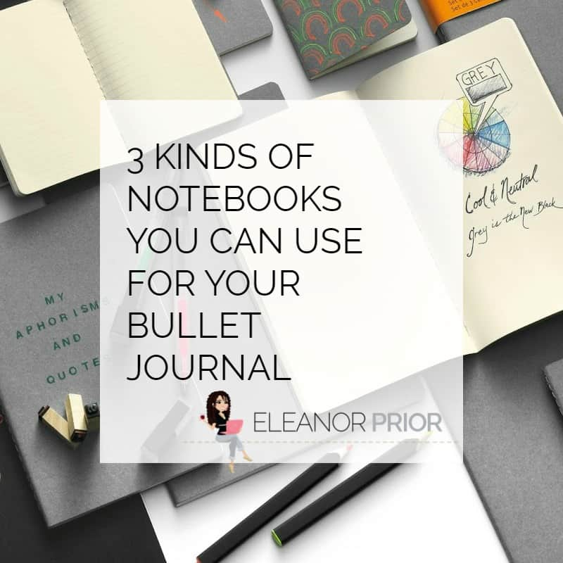 3 Kinds of Notebooks You Can Use For Your Bullet Journal