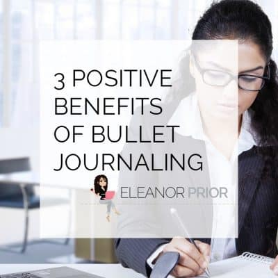 3 Positive Benefits Of Bullet Journaling