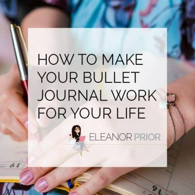 How To Make Your Bullet Journal Work For Your Life