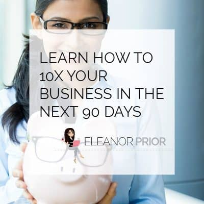 LEARN HOW TO 10X YOUR BUSINESS IN THE NEXT 90 DAYS