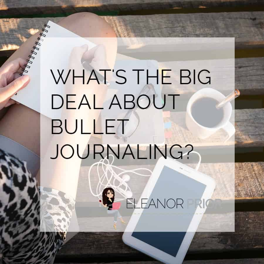 What's the Big Deal About Bullet Journaling?