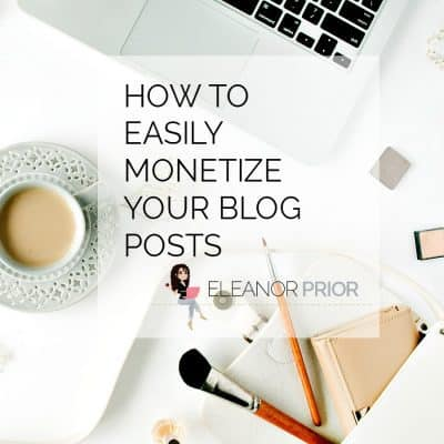 How to Easily Monetize Your Blog Posts