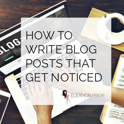How To Write Blog Posts That Get Noticed