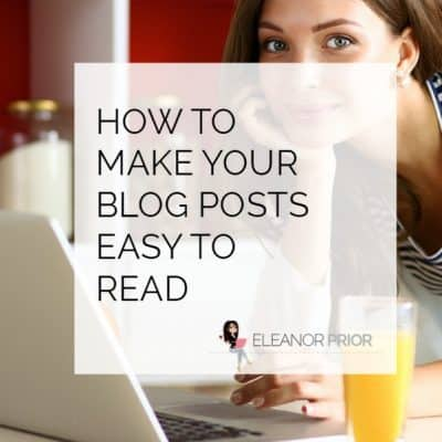 How to Make Your Blog Posts Easy to Read