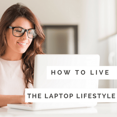 How to Live the Laptop Lifestyle