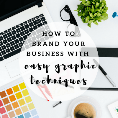 How to Brand Your Business With Easy Graphic Techniques