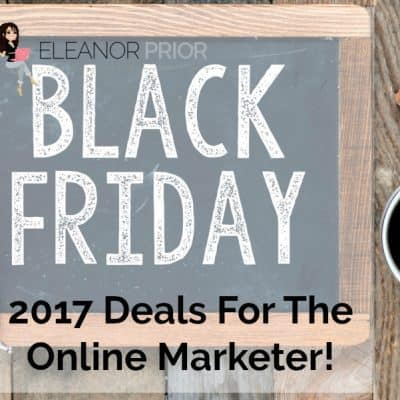 2017 Black Friday Deals For The Online Marketer!