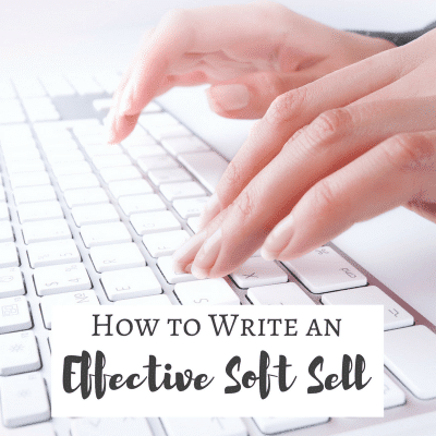 How to Write an Effective Soft Sell