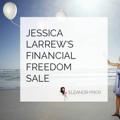 Jessica Larrew's Financial Freedom Sale 2018 [CLOSED]