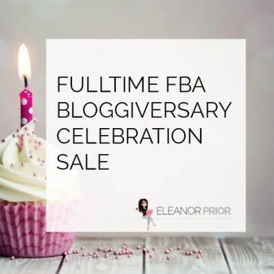 Fulltime FBA Bloggiversary Celebration Sale [CLOSED]