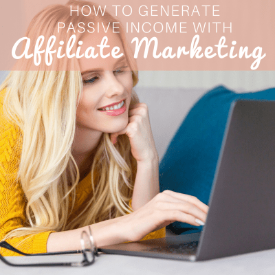 How to Generate Passive Income With Affiliate Marketing