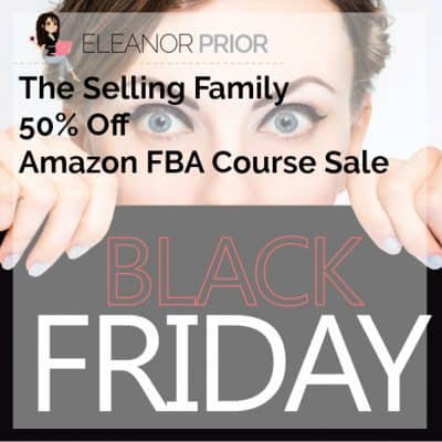 Black Friday 50% Off Amazon FBA Course Sale By The Selling Family