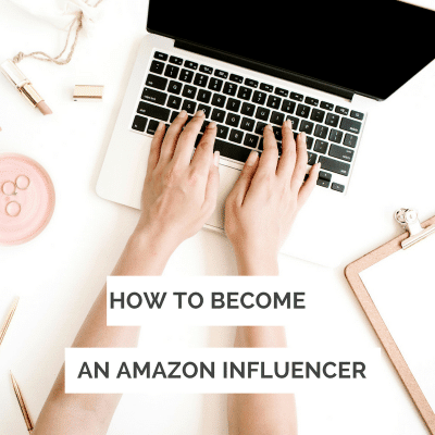 How to Become an Amazon Influencer