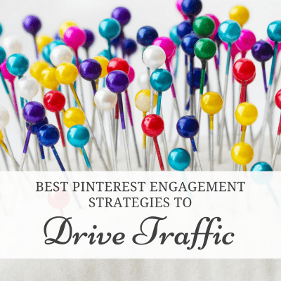 Best Pinterest Engagement Strategies to Drive Traffic