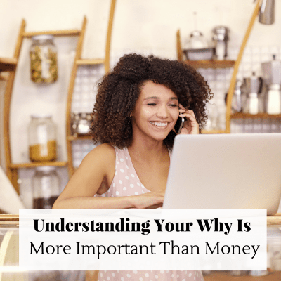 Entrepreneurs Understanding Your Why Is More Important than Money