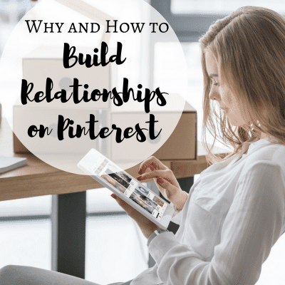 Why and How to Build Relationships on Pinterest