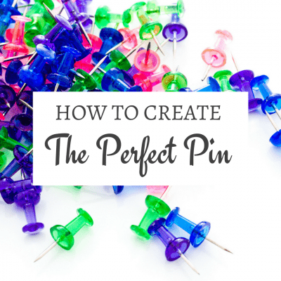 How to Create the Perfect Pin