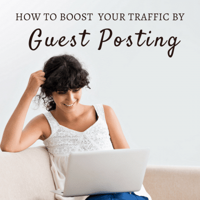 How to Boost Your Traffic By Guest Posting