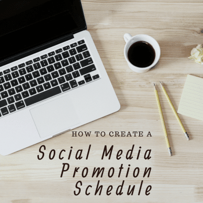 How to Create A Social Media Promotion Schedule