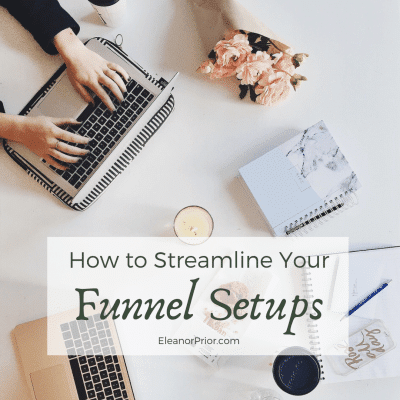 How to Streamline Your Funnel Setups