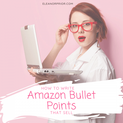 How to Write Amazon Bullet Points That Sell