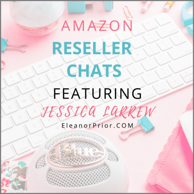 Amazon Reseller Chats Featuring Jessica Larrew