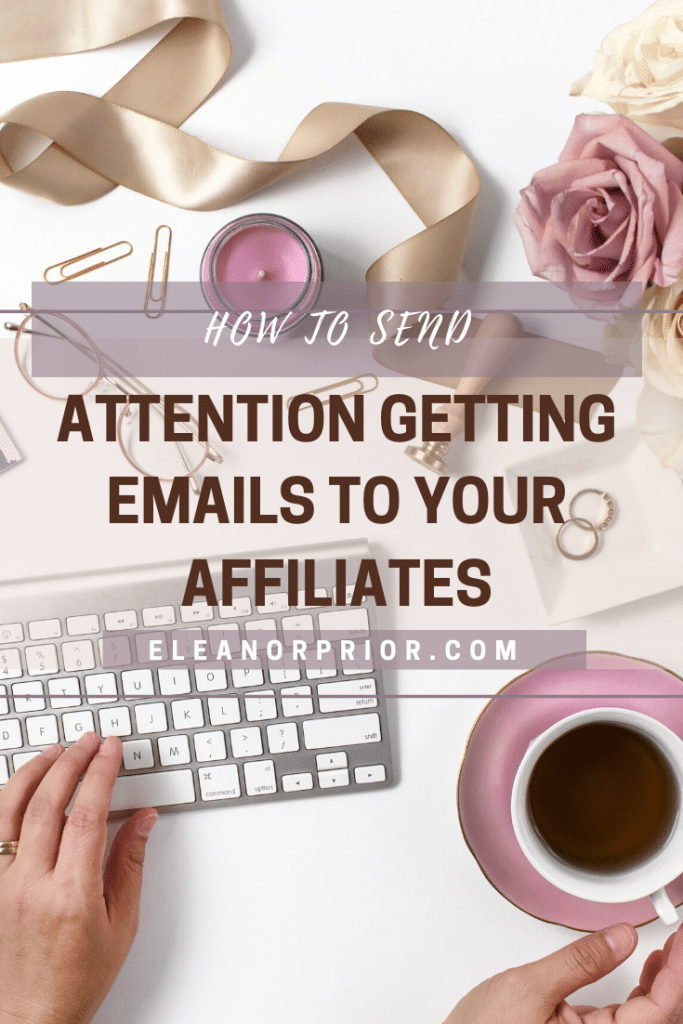 How To Send Attention Getting Emails To Your Affiliates